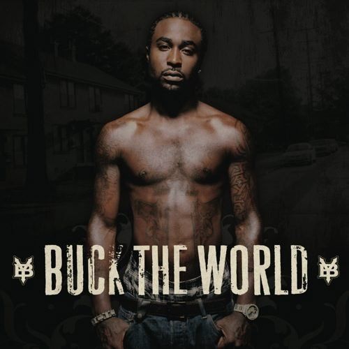 YOUNG BUCK  Buck The World