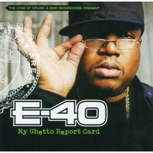 E-40 My Ghetto Report Card