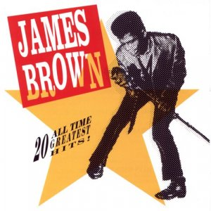 JAMES BROWN 20 All-Time Greatest Hits!