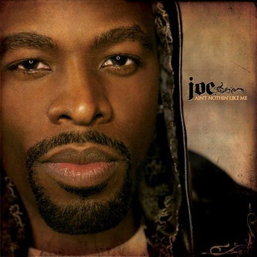 JOE Ain't Nothin' Like Me