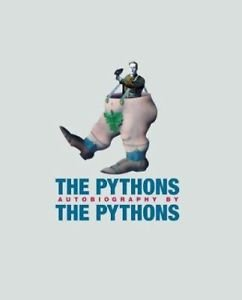 The Pythons : Autobiography by the Python by John Cleese, Terry Gilliam,...