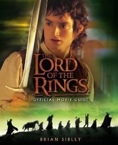 The Lord of the Rings Official Movie Guide by Brian Sibley (2001, Paperback)