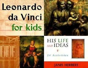 Leonardo da Vinci for Kids : His Life and Ideas, 21 Activities by Janis...