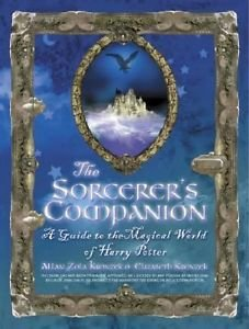 The Sorcerer's Companion : A Guide to the Magical World of Harry Potter by...