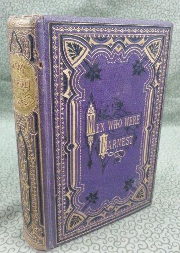 1883? Men Who Were Earnest; Biographical Studies Preachers & Theologians