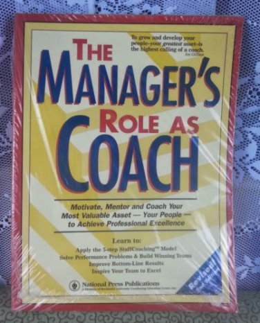 The Manager's Role As Coach : Powerful Team-Building and Coaching Skills for...