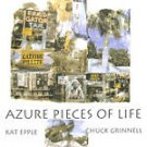Azure Pieces of Life -by Kat Epple,Chuck Grinnell,Kat Epple and Chuck Grinnell upc:825346436722
