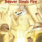 Beaver Steals Fire: A Salish Coyote Story by Confederated Salish, Kootenai Tribes9780803216402