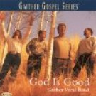 God Is Good by Gaither Vocal Band