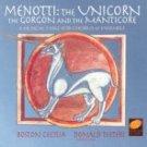 Menotti: The Unicorn, the Gorgon and the Manticore  by Gian Carlo Menotti