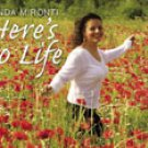Here's to Life ~ Linda Mironti (Artist)