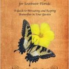 Butterfly Gardening Made Easy for Southwest Florida by Mike Malloy