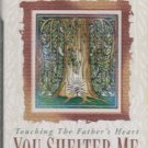You Shelter Me: Touching The Father's Heart #34  by Vineyard Music