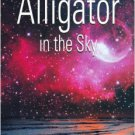 Alligator in the Sky (Paperback) by Joseph Pacheco signed