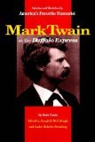 Mark Twain at the Buffalo Express : Articles and Sketches by America's Favorite Humorist