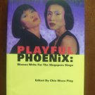 PLAYFUL PHOENIX: WOMEN WRITE FOR THE SINGAPORE STAGE