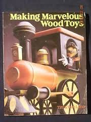 Making Marvelous Wood Toys by Tim Lynn and Tom Lynn