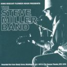 King Biscuit Flower Hour Presents  by Steve Miller
