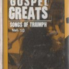 Gospel Greats 10: Songs of Triumph  by Various Artists