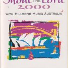 Shout to the Lord 2000  by Hillsong Australia  UPC: 000768142448