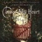 Change My Heart Oh God  by Various Artists  UPC: 601212920041