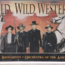 Wild Wild Westerns: Music of the West by Broughton and Orchestra of the Americas