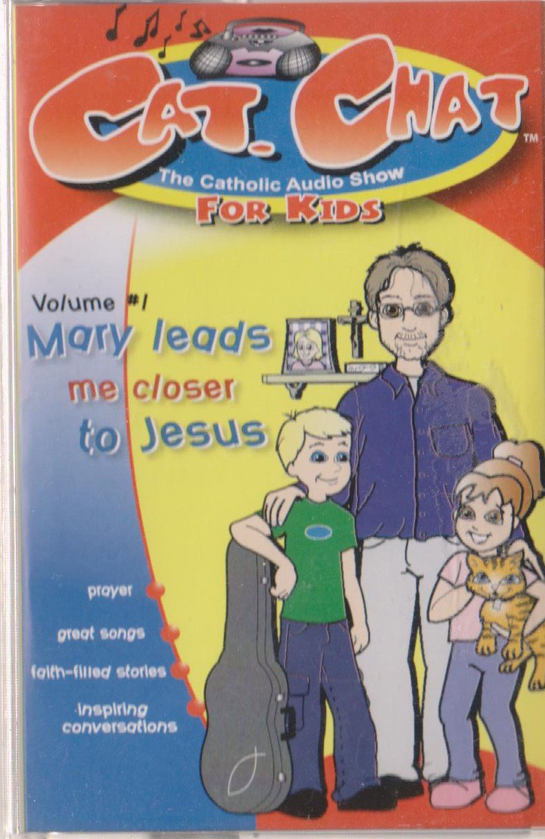Cat Chat Volume 1 Mary Leads me Closer to Jesus