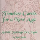 Timeless Carols for a New Age Organ (Sacred Organ) by Lani Smith