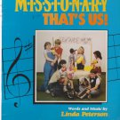 M-I-S-S-I-O-N-A-R-Y That's Us! Paperback by Linda Peterson , Randy Kettering, Chris Woods
