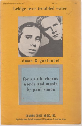Bridge Over Troubled Water [Sheet Music] (for S.A.T.B. Chorus) by Paul Simon