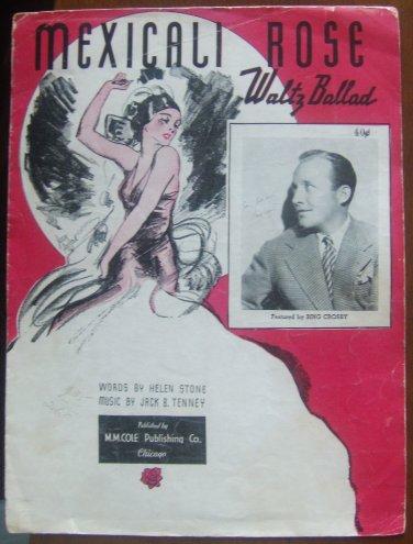 MEXICALI ROSE WALTZ BING CROSBY (STONE, TENNEY) 1935 SHEET MUSIC