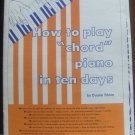 """How to Play """"Chord"""" Piano in Ten Days book"""