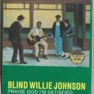 Praise God I'm Satisfied - Blind Willie Johnson (1.99)