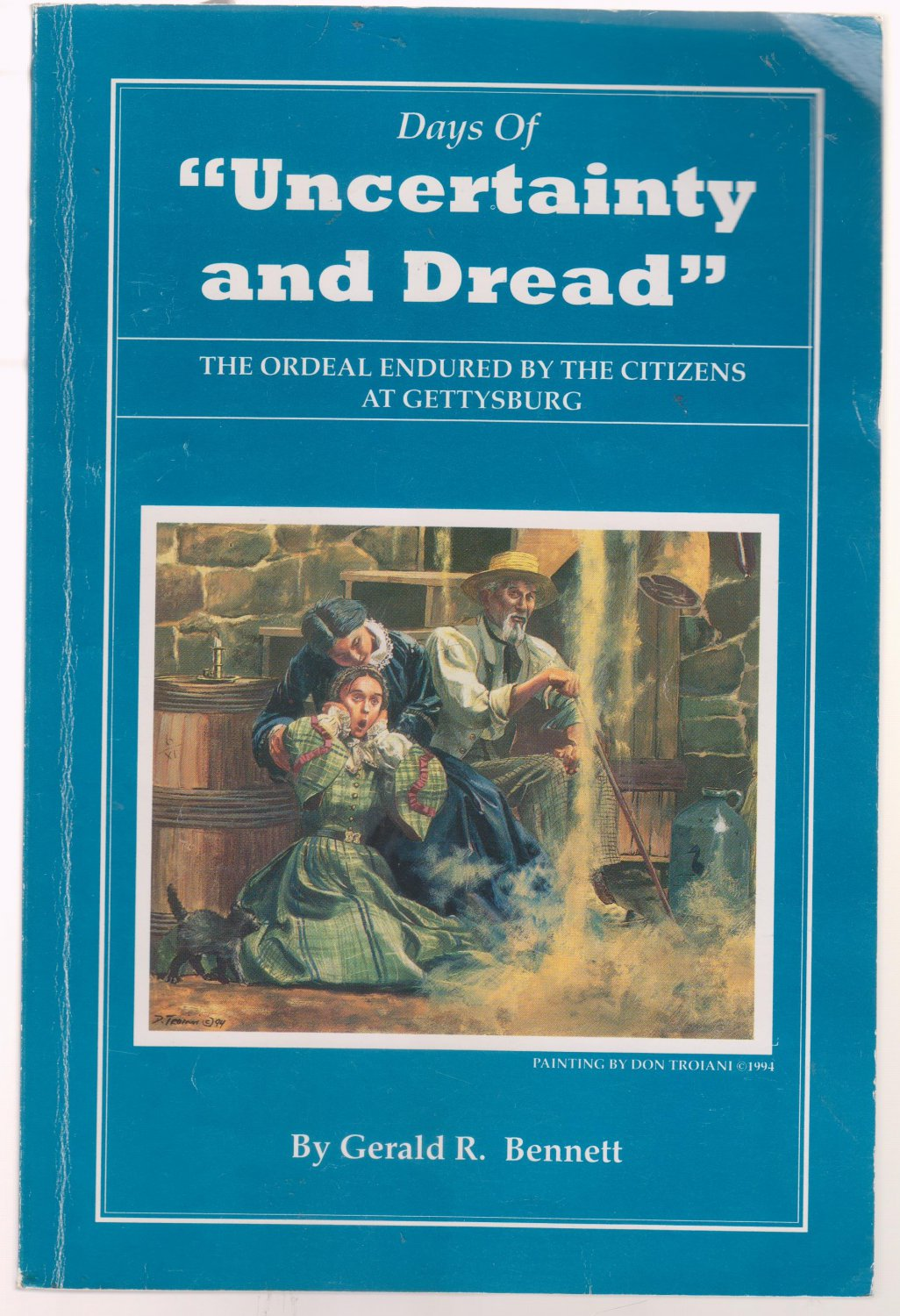 """Days of """"Uncertainty and Dread"""" : The Ordeal Endured by the Citizens at Gettysburg"""