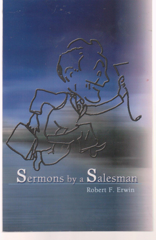 Sermons by a Salesman  Robert Erwin