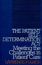 The Patient Self-Determination Act: Meeting the Challenges in Patient Care