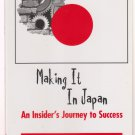 Making It In Japan: An Insider's Journey to Success  by Henry M. Seals
