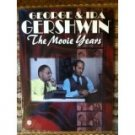 George Gershwin and Ira Gershwin -- The Movie Years: Piano/Vocal/Chords