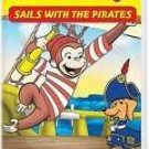 Curious George: Sails with Pirates and Other Curious Capers