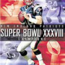 Super Bowl XXXVIII-New England Patriots Championship  New England Patriots, Carolina Panthers