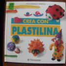 Crea Con Plastilina / Create With Plasticine (Spanish Edition)