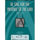 Be Still for the Presence of the Lord Sheet music –  by Bruce Greer