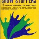 Sweet Adelines Show Stoppers. 15 Barbershop Arrangements for Women's Voices