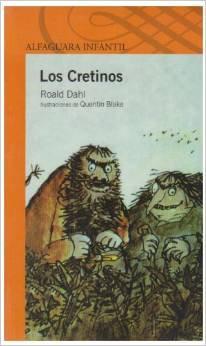 Los Cretinos = The Twits (Infantil) (Spanish Edition) (Paperback)