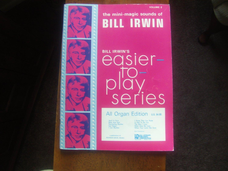 Bill Irwin's  The Mini-magic Sounds of Bill Irwin - Volume 2 - All Organ Edition