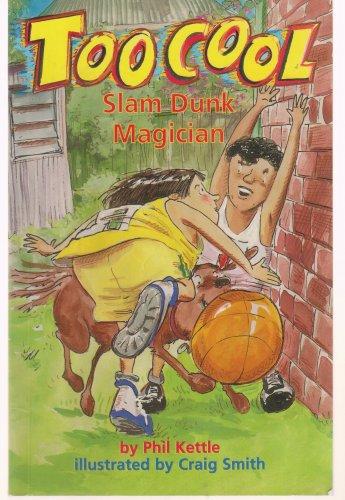 Too Cool: Slam Dunk Magician