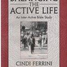 Balancing The Active Life: An Inter-Active Bible Study Workbook