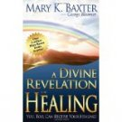 Divine Revelation Of Healing by Mary Baxter