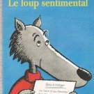 Le Loup Sentimental (French Edition) Geoffroy de Pennart -The sentimental wolf