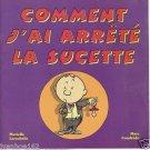 Comment j'ai arrêté la sucette By Larochelle & Al (How I stopped the pacifier)